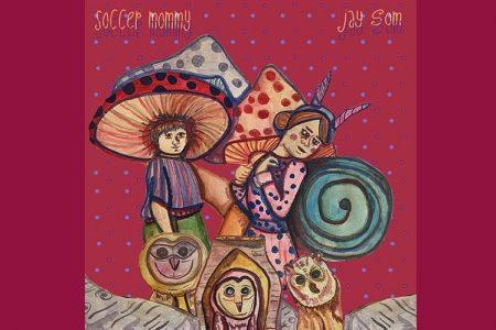"SOCCER MOMMY LANÇA O EP ""SOCCER MOMMY & FRIENDS SINGLES SERIES, VOL. 1: JAY SOM"""