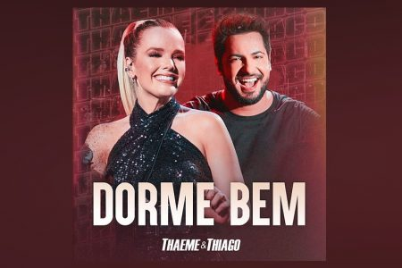 """A DUPLA THAEME & THIAGO LANÇA O SINGLE E O VIDEOCLIPE DE """"DORME BEM"""""""
