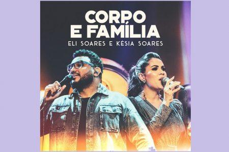 """O CANTOR ELI SOARES APRESENTA O CLIPE DE """"CORPO E FAMÍLIA"""", AO LADO DE SUA ESPOSA, KÉSIA SOARES"""