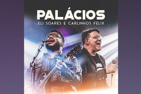 """UMCG: ELI SOARES CONTA COM A PARTICIPAÇÃO DE CARLINHOS FELIX NO VÍDEO DE """"PALÁCIOS"""""""