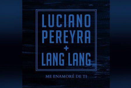 """O CANTOR ARGENTINO LUCIANO PEREYRA CONVIDA O RENOMADO PIANISTA LANG LANG PARA A DIVULGAÇÃO DE SEU NOVO SINGLE, """"ME ENAMORÉ DE TI"""""""