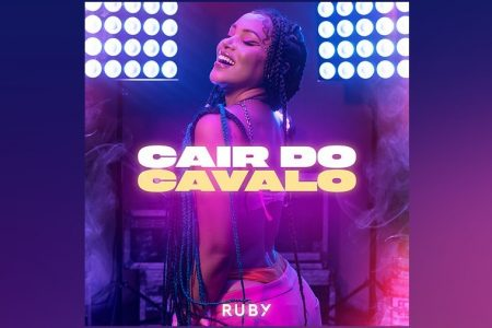 """A CANTORA RUBY APRESENTA SEU NOVO SINGLE E CLIPE, """"CAIR DO CAVALO"""""""
