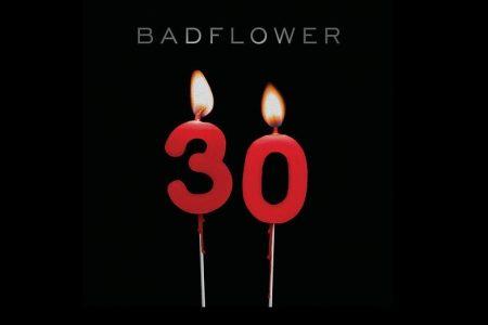 "O GRUPO DE ROCK NORTE-AMERICANO BADFLOWER APRESENTA ""30"", SEU NOVO SINGLE E VIDEOCLIPE"