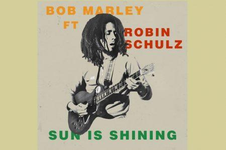 """ROBIN SCHULZ ADICIONA UM NOVO SOPRO DE ENERGIA AO CLÁSSICO DE BOB MARLEY """"SUN IS SHINING"""""""