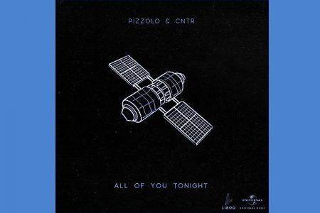 """CONHEÇA O DJ E PRODUTOR PIZZOLO, QUE LANÇA """"ALL OF YOU TONIGHT"""", COM A PARTICIPAÇÃO DE CNTR"""