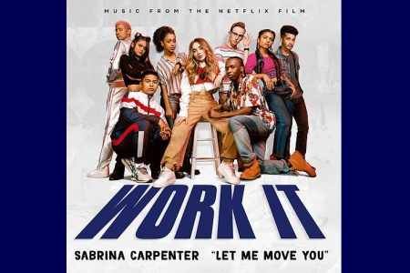 """""""LET ME MOVE YOU"""", NOVA MÚSICA DE SABRINA CARPENTER, É PARTE DA TRILHA SONORA DE """"WORK IT"""", NOVO FILME DA NETFLIX"""