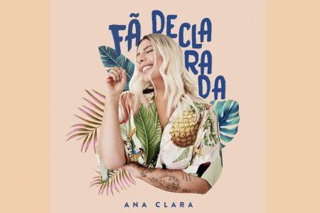 """ANA CLARA APRESENTA SEU NOVO EP, """"FÃ DECLARADA"""""""