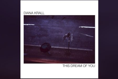 "CHEGA EM TODAS AS PLATAFORMAS DIGITAIS ""THIS DREAM OF YOU"", O NOVO ÁLBUM DA DIVA DIANA KRALL"