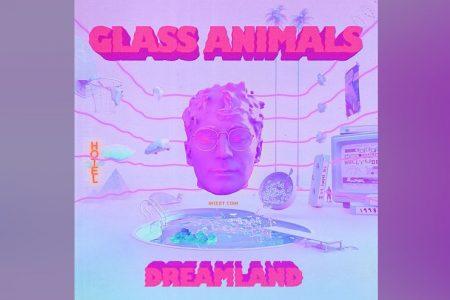 """O NOVO ÁLBUM DO GLASS ANIMALS, """"DREAMLAND"""", JÁ ESTÁ DISPONÍVEL EM TODAS AS PLATAFORMAS DIGITAIS"""