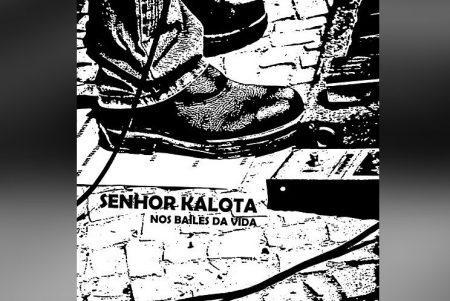 """A BANDA SENHOR KALOTA APRESENTA SUA VERSÃO DO CLÁSSICO """"NOS BAILES DA VIDA"""", QUE CHEGA ACOMPANHADA DE VIDEOCLIPE"""