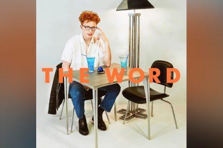 """CONHEÇA """"THE WORD"""", NOVA MÚSICA DO CANTOR ALEC WIGDAHL"""