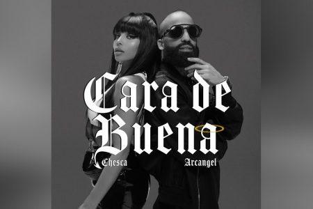 """CHESCA, EM PARCERIA COM ARCANGEL, APRESENTA A MÚSICA """"CARA DE BUENA"""""""