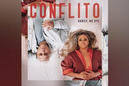 """GABILY CONTA COM A COLABORAÇÃO DE MC G15 NO LANÇAMENTO DA FAIXA """"CONFLITO"""". ASSISTA TAMBÉM AO VIDEOCLIPE"""