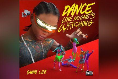 """SWAE LEE APRESENTA A INÉDITA """"DANCE LIKE NO ONE'S WATCHING"""" EM TODOS OS APLICATIVOS DE MÚSICA"""