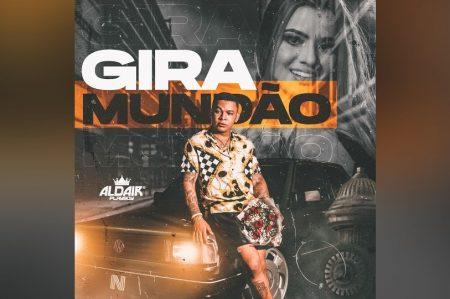 """ALDAIR PLAYBOY APRESENTA SEU NOVO SINGLE E CLIPE, """"GIRA MUNDÃO"""""""