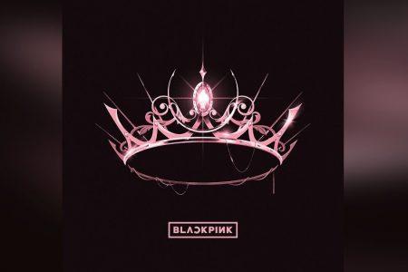 """O FENÔMENO GLOBAL DO K-POP BLACKPINK APRESENTA SEU AGUARDADO PROJETO, """"THE ALBUM"""""""