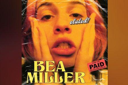 """BEA MILLER APRESENTA SEU NOVO EP, """"ELATED!"""", JÁ DISPONÍVEL EM TODAS AS PLATAFORMAS"""