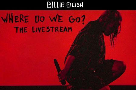 """BILLIE EILISH REVELA MAIS DETALHES SOBRE A LIVE """"WHERE DO WE GO?"""", QUE SERÁ TRANSMITIDA NO PRÓXIMO SÁBADO (24)"""