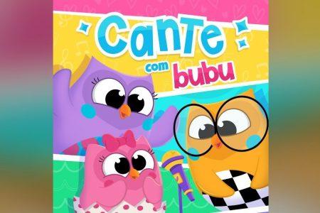 """BUBU E AS CORUJINHAS APRESENTAM """"CANTE COM BUBU"""", PRIMEIRO O ÁLBUM DA TURMINHA INFANTIL PELA UNIVERSAL MUSIC"""
