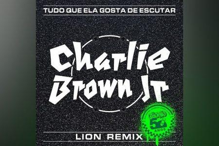 """A UNIVERSAL MUSIC LANÇA O CLIPE E O REMIX HOUSE DANCE """"TUDO QUE ELA GOSTA DE ESCUTAR"""", DO CHARLIE BROWN JR, ASSINADA POR DJ LION"""