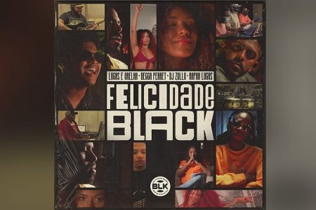 "UNIVERSAL MUSIC E O SELO TSVOX MUSIC  SE UNEM NO PROJETO ""FELICIDADE BLACK"""