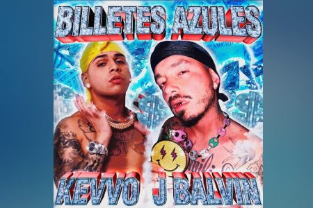 """JUNTO DO ASTRO GLOBAL J BALVIN,  KEVVO ILUMINA A FESTA COM A INÉDITA """"BILLETES AZULES"""""""