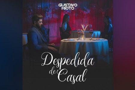 """SENSAÇÃO DO SERTANEJO, GUSTAVO MIOTO APRESENTA SEU NOVO SINGLE, """"DESPEDIDA DE CASAL"""""""