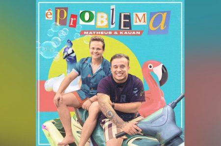 """A DUPLA MATHEUS & KAUAN APRESENTA SEU NOVO SINGLE E VIDEOCLIPE, """"É PROBLEMA"""""""