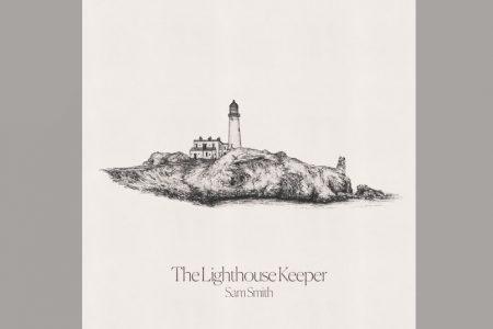 """SAM SMITH APRESENTA """"THE LIGHTHOUSE KEEPER"""", SUA FAIXA TEMÁTICA DE NATAL"""