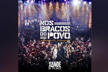 """XANDE DE PILARES DISPONIBILIZA EM SEU CANAL NO YOUTUBE MAIS CINCO VÍDEOS DO DVD """"NOS BRAÇOS DO POVO"""""""