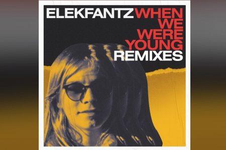 """O DUO ELEKFANTZ, SENSAÇÃO DO EDM, APRESENTA O EP DE REMIXES DE """"WHEN WE WERE YOUNG"""""""