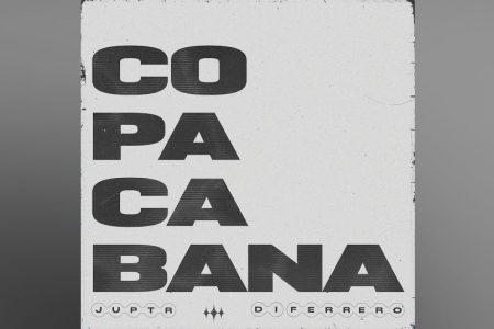 """JUPTR, EM PARCERIA COM DI FERRERO, LANÇA A FAIXA E O VIDEOCLIPE DE """"COPACABANA"""""""