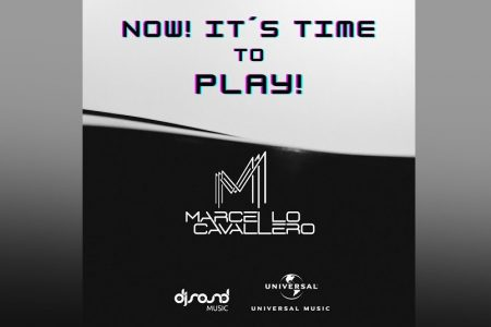 "OUÇA ""NOW! IT´S TIME TO PLAY!"", A NOVA MÚSICA DE MARCELLO CAVALLERO"