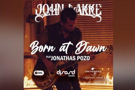 """JOHN LAKKE, EM PARCERIA COM JONATHAS POZO, APRESENTA O SINGLE E CLIPE DE """"BORN AT DAWN"""""""