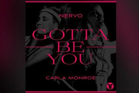 """""""GOTTA BE YOU"""", A NOVA MÚSICA DA NERVO, TRAZ A COLABORAÇÃO DE CARLA MONROE"""