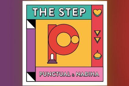 """O PROJETO MUSICAL PUNCTUAL DISPONIBILIZA A FAIXA """"THE STEP"""", COM A PARTICIPAÇÃO DE NABIHA"""