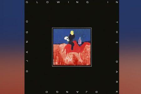 """GLOWING IN THE DARK"", NOVO ÁLBUM DE DJANGO DJANGO, JÁ ESTÁ DISPONÍVEL"