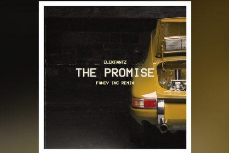 """""""THE PROMISE"""", SUCESSO DO ELEKFANTZ, GANHA VERSÃO REMIX DE FANCY INC E VIDEOCLIPE"""