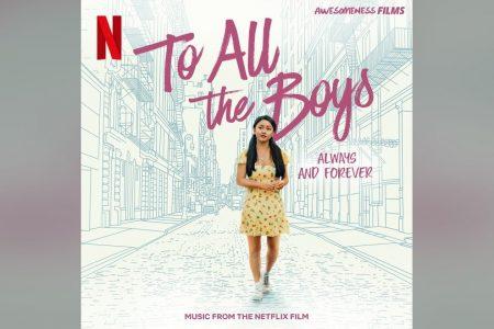 """OUÇA A TRILHA SONORA DO FILME DA NETFLIX """"TO ALL THE BOYS: ALWAYS AND FOREVER"""", DISPONÍVEL EM TODOS OS APLICATIVOS DE MÚSICA"""