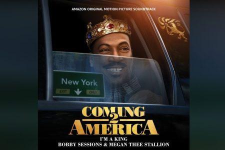 """BOBBY SESSIONS & MEGAN THEE STALION DISPONIBILIZAM A FAIXA """"I´M A KING"""", PARTE DA TRILHA SONORA DO NOVO FILME """"UM PRÍNCIPE EM NOVA YORK 2"""""""