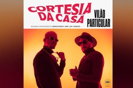 """CORTESIA DA CASA APRESENTA SEU NOVO ÁLBUM, """"VILÃO PARTICULAR"""""""