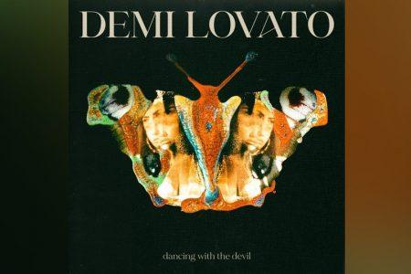 "DEMI LOVATO APRESENTA O AGUARDADO SINGLE ""DANCING WITH THE DEVIL"""