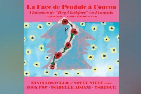 """JÁ ESTÁ DISPONÍVEL O EP """"LA FACE DE PENDULE À COUCOU"""", OBRA EM FRANCÊS DE ELVIS COSTELO"""