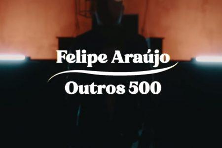 "FELIPE ARAÚJO DISPONIBILIZA O LYRIC VIDEO DE ""OUTROS 500"""