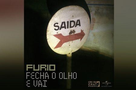 """OUÇA """"FECHA O OLHO E VAI"""", A NOVA MÚSICA DO FURIO"""