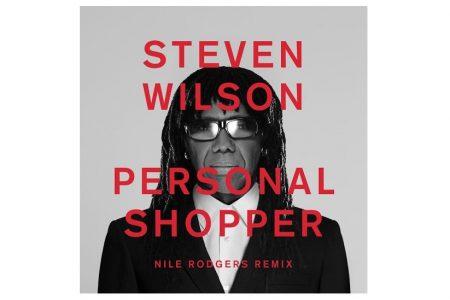 """NOVIDADE VIRGIN MUSIC: STEVEN WILSON DISPONIBILIZA A VERSÃO REMIX DE """"PERSONAL SHOPPER"""", COM A ASSINATURA DE NILE RODGERS"""
