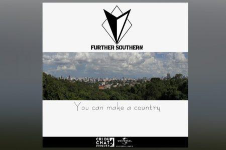 """FURTHER SOUTHERN LANÇA A FAIXA """"YOU CAN MAKE A COUNTRY"""", DISPONÍVEL EM TODAS AS PLATAFORMAS DIGITAIS"""