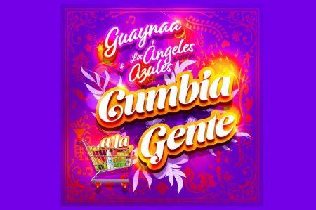 """CONHEÇA """"CUMBIA LA GENTE"""", NOVO SINGLE E VIDEOCLIPE DE GUAYNAA COM A PARTICIPAÇÃO DE LOS ANGELES AZULES"""