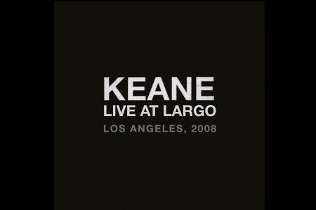 """O KEANE DISPONIBILIZA O ÁLBUM """"LIVE AT LARGO"""", QUE FOI GRAVADO EM 2008"""