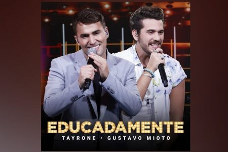 """TAYRONE APRESENTA A CANÇÃO E O CLIPE DE """"EDUCADAMENTE"""", COM A PARTICIPAÇÃO DE GUSTAVO MIOTO"""